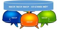 TACCP là gì? VACCP là gì? Khác biệt với HACCP?