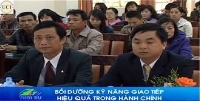 Khóa huấn luyện bồi dưỡng kỹ năng giao tiếp công vụ hiệu quả cho cán bộ thuộc tĩnh Lâm Đồng
